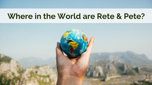 Where in the World are Rete & Pete